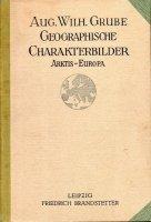 Geographische characterbilder arktis- europa a.w. grube
