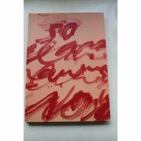 Cy Twombly Fifty Years Of Works