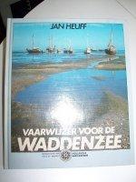 Aangeboden: Vaarwijzer Voor De Waddenzee Door Jan Heuff € 10,-