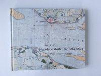Aangeboden: NAPOLEONS forten aan de Schelde ( nieuwstaat) - Rudi Rolf € 33,-