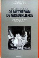 Elisabeth Badinter - De mythe van