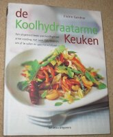 De koolhydraatarme keuken; E. Gardner; 2005