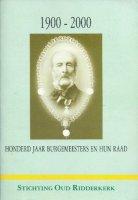Aangeboden: Ridderkerk 1900-2000 Honderd jaar Burgemeesters en hun Raad € 6,-